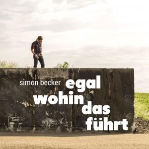 cover-egal-wohin-das-fuehrt-simon-becker